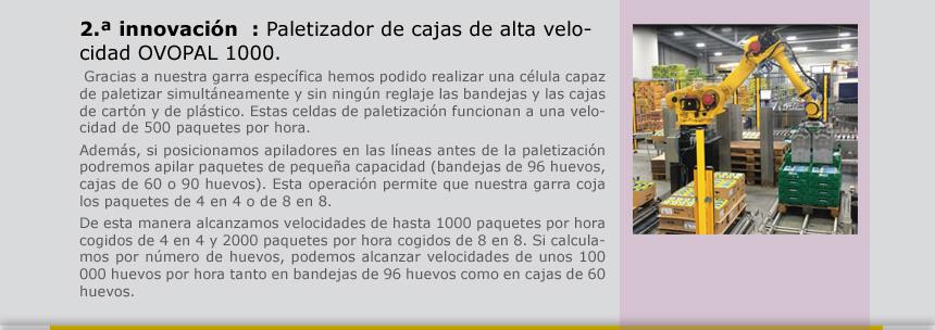 2.ª innovación  : Paletizador de cajas de alta velocidad OVOPAL 1000.